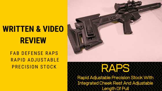 Written & Video Review: The New Fab Defense RAPS - Rapid Adjustable Precision Stock With Integrated Cheek Rest And Adjustable Length Of Pull