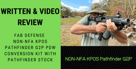 Written & Video Review: Fab Defense NON-NFA KPOS Pathfinder G2P PDW Conversion Kit With Pathfinder Stock